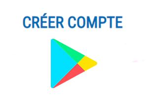 Comment créer un compte google play store