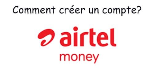 Créer un compte airtel money