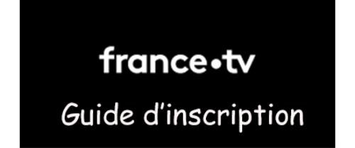 Comment s'inscrire sur France Tv
