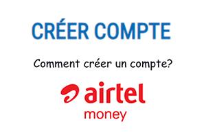 Comment ouvrir un compte airtel money rdc