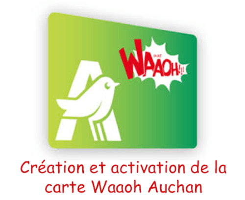 www.auchan.fr activation carte waaoh