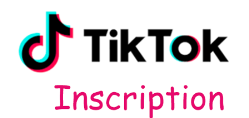 Inscription Tik Tok