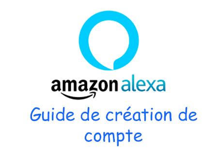 Créer un compte Amazon Alexa
