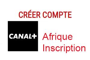 Inscription Canal+ Afrique