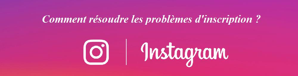 tutoriel pour résoudre les difficultés de création de compte instagram