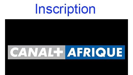 Canal + Afrique inscription