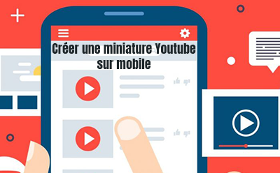 creer miniature youtube mobile