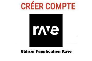 Comment utiliser l'application Rave