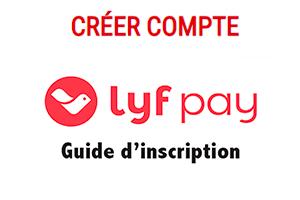 Créer un compte lyf pay