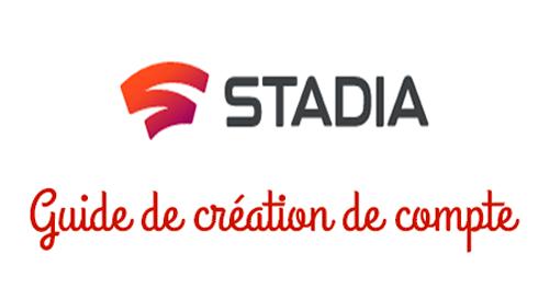 Ouvrir un compte Stadia gratuit
