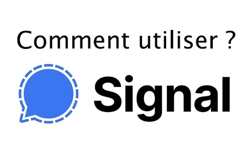 comment utiliser l'application Signal ?