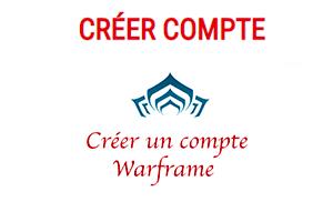 Ouvrir un compte warframe gratuit