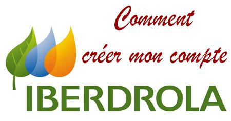 Iberdrola - créer mon compte: