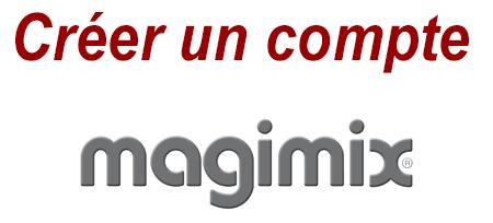 Comment créer un compte sur le site Internet Magimix.fr?