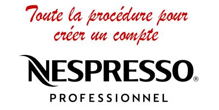 Comment créer un compte pro Nespresso?