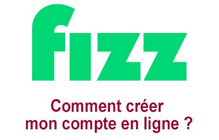 Comment créer mon compte Fizz ?