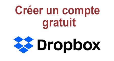 Comment créer un compte gratuit Dropbox ?