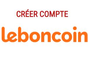 Comment s'inscrire sur leboncoin.fr ?